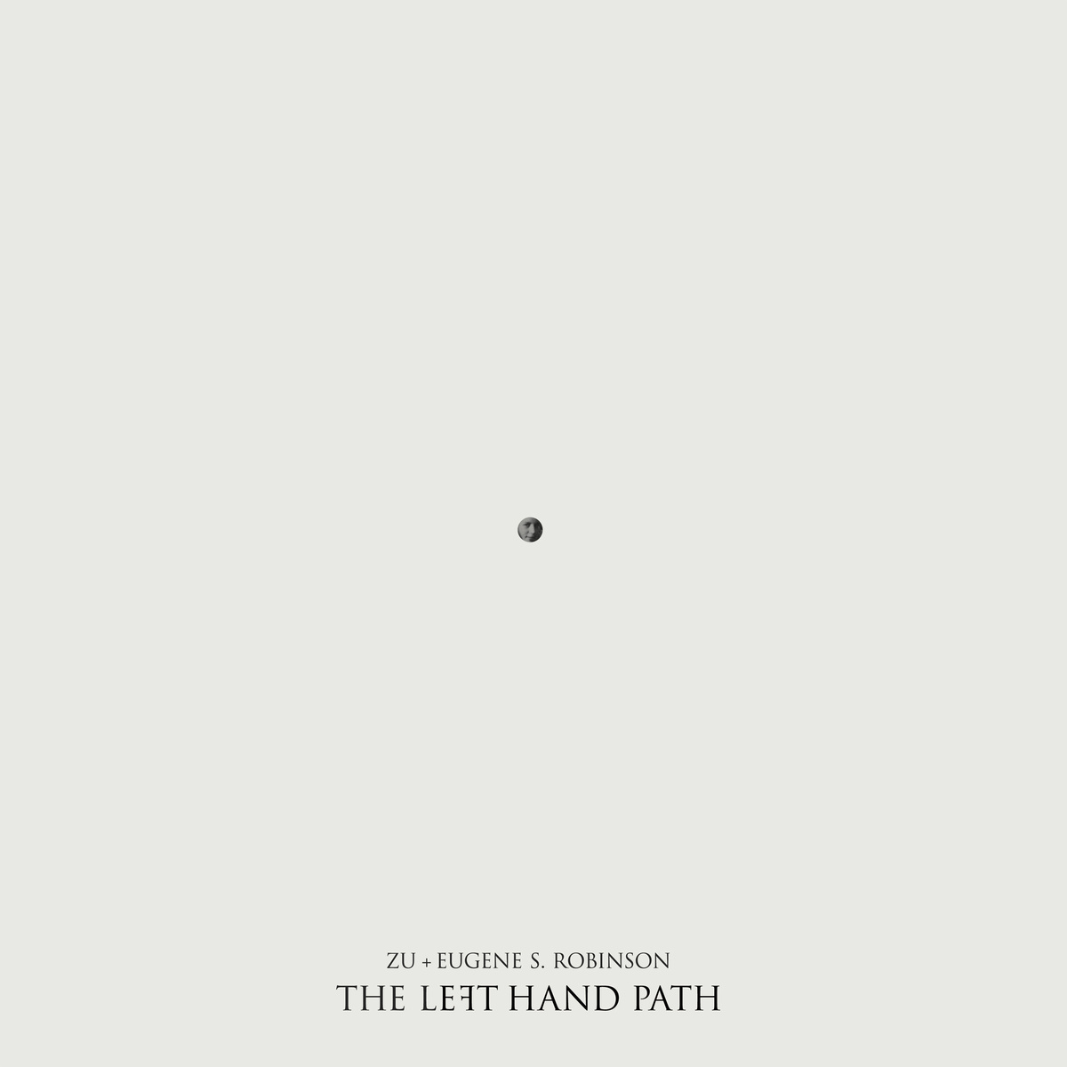 Zu & Eugene S. Robinson – The Left Hand Path