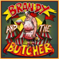 Brandy And The Butcher – Dick Circus
