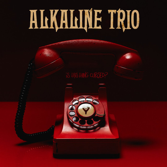 Alkaline Trio – Is This Thing Cursed?