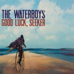 The Waterboys – Good Luck, Seeker