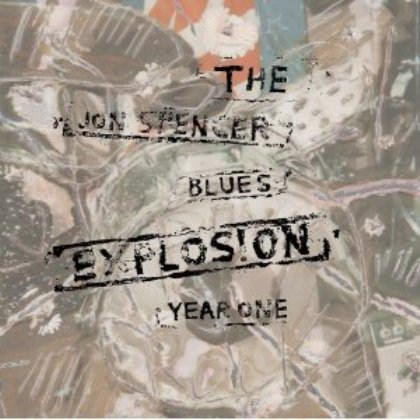 The Jon Spencer Blues Explosion – Year One