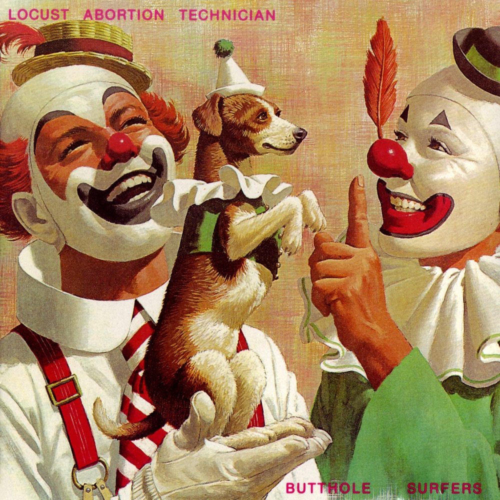 [Back In Time]: BUTTHOLE SURFERS – Locust Abortion Technician (1987)