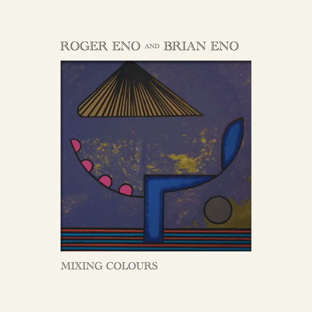 Brian Eno and Roger Eno – Mixing Colours