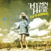 Hymn For Her – Pop N' Downers