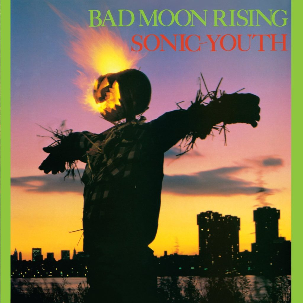 [Back In Time]: SONIC YOUTH – Bad Moon Rising (1985)