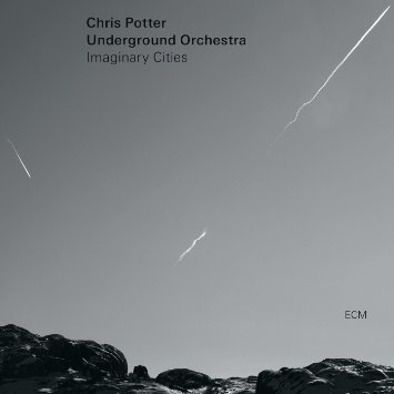 Chris Potter – Imaginary Cities