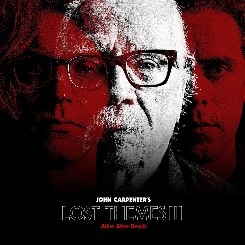 John Carpenter – Lost Themes III: Alive After Death