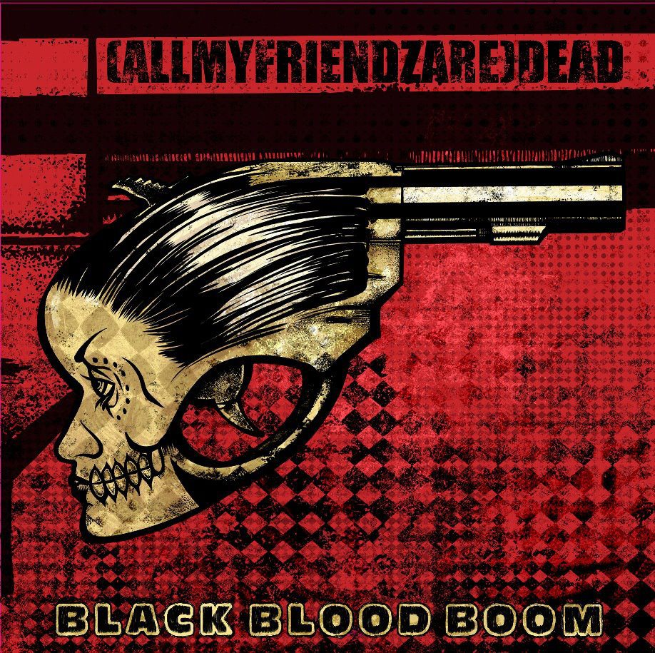 (Allmyfriendzare)Dead – Black Blood Boom