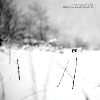 An Autumn For Crippled Children – As The Morning Dawns We Close Our Eyes