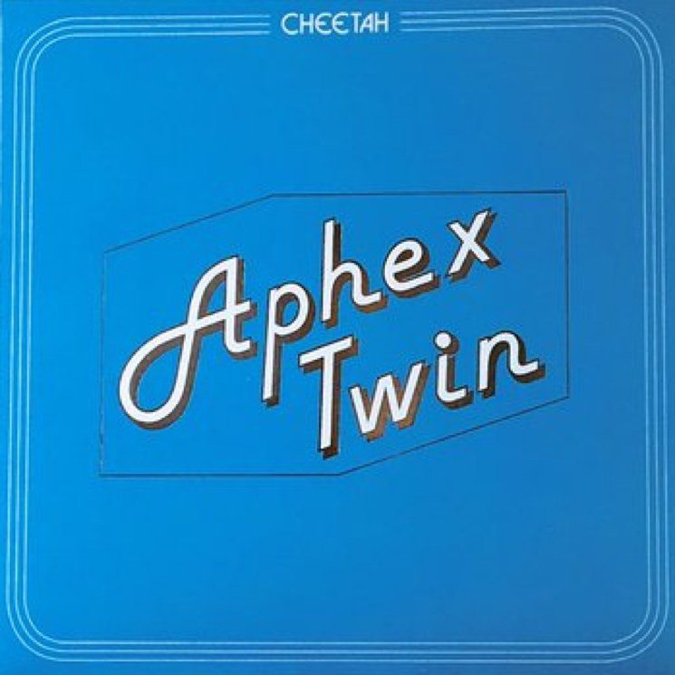 Aphex Twin – Cheetah