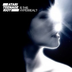 Atari Teenage Riot – Is This Hyperreal?