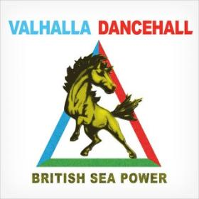 British Sea Power – Valhalla Dancehall