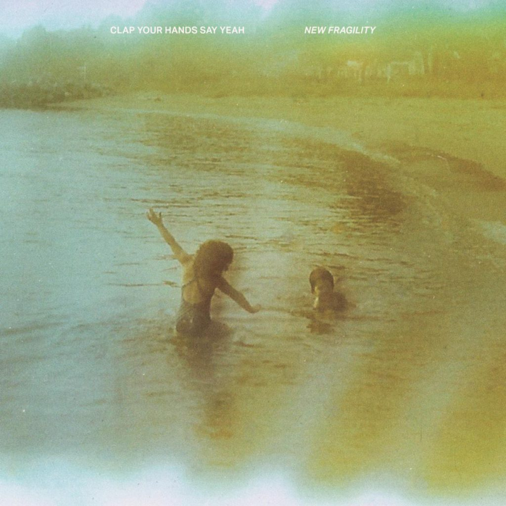 Clap Your Hands Say Yeah – New Fragility