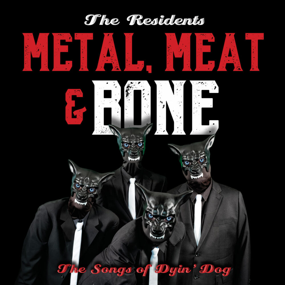 The Residents – Metal, Meat & Bone