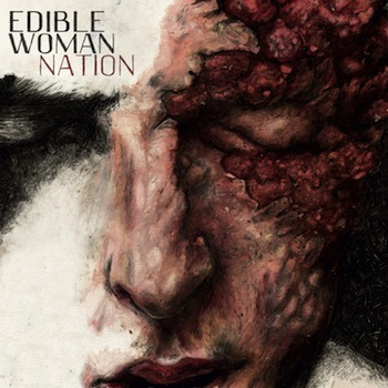 Edible Woman – Nation