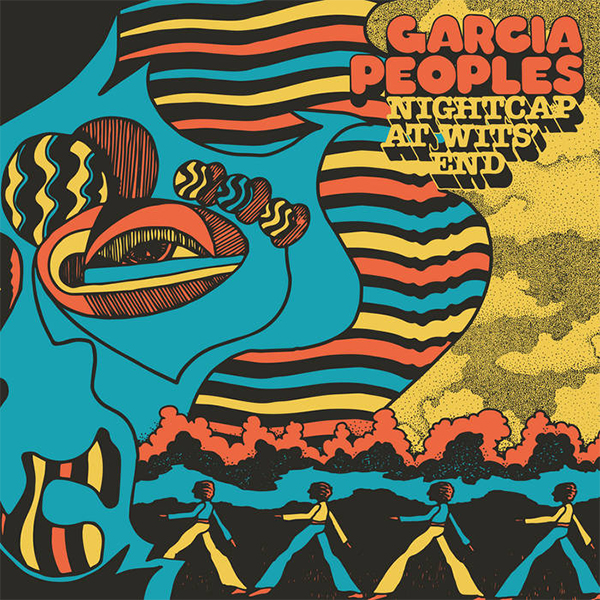 Garcia Peoples – Nightcap at Wit's End