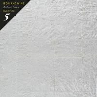 Iron & Wine – Tallahassee; Archive Series Volume no. 5