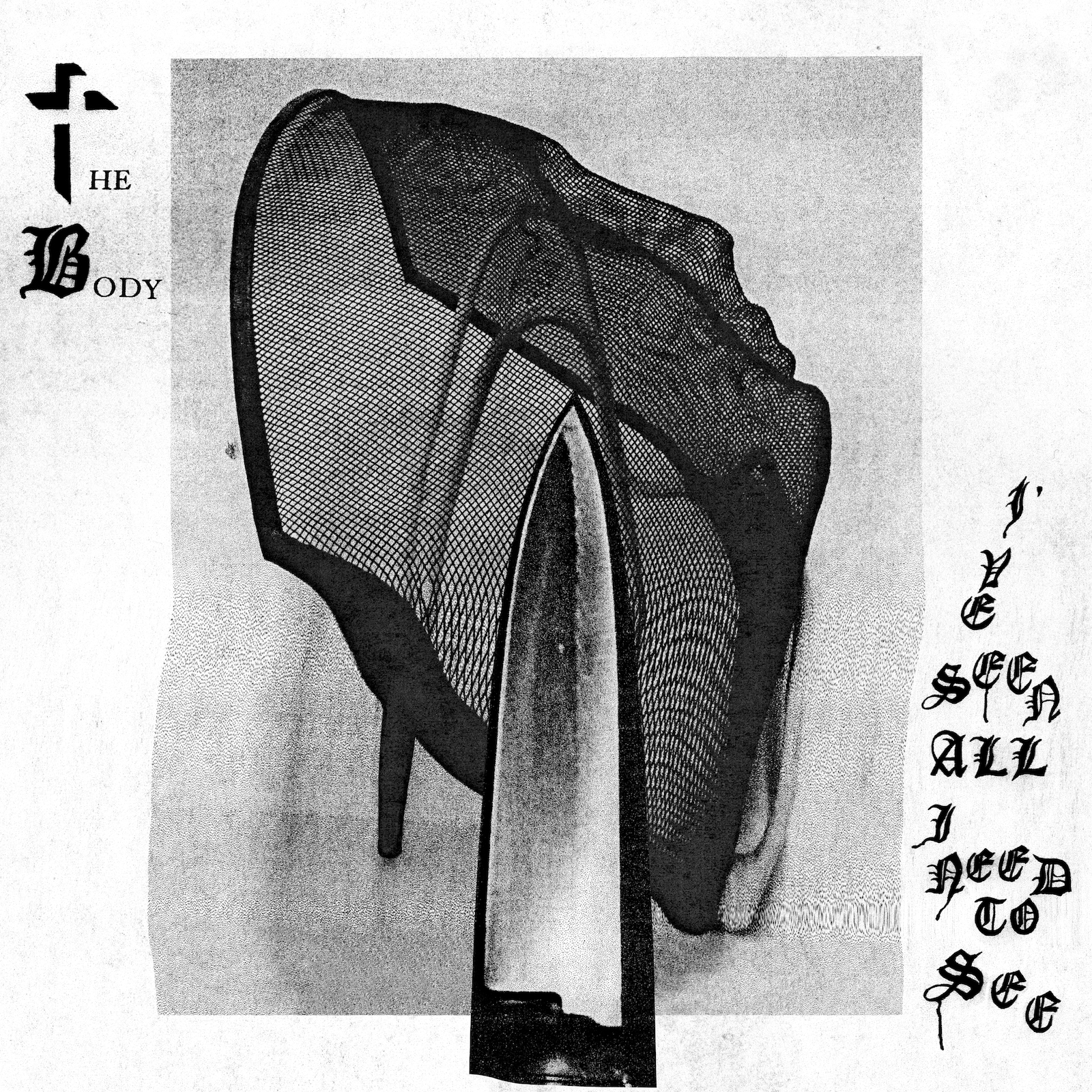 The Body – I've Seen All I Need To See