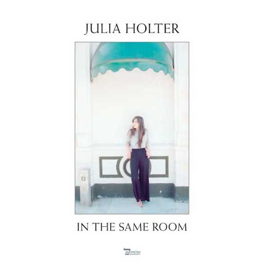 Julia Holter – In The Same Room