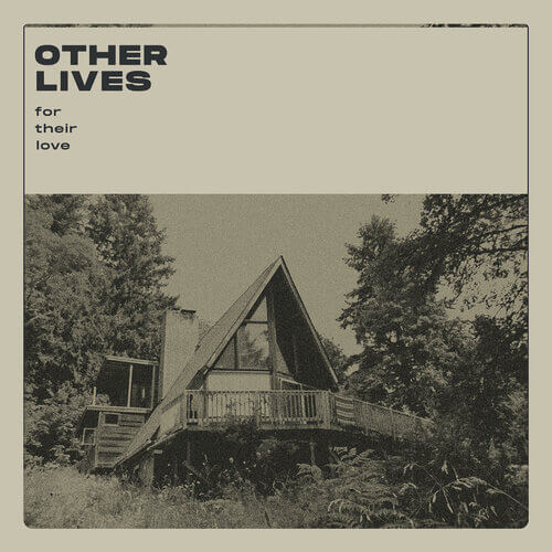 Other Lives – For Their Love