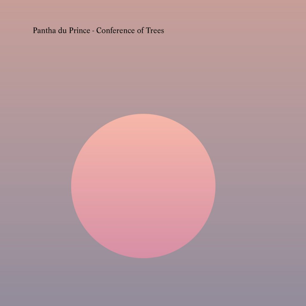 Pantha Du Prince – Conference Of Trees