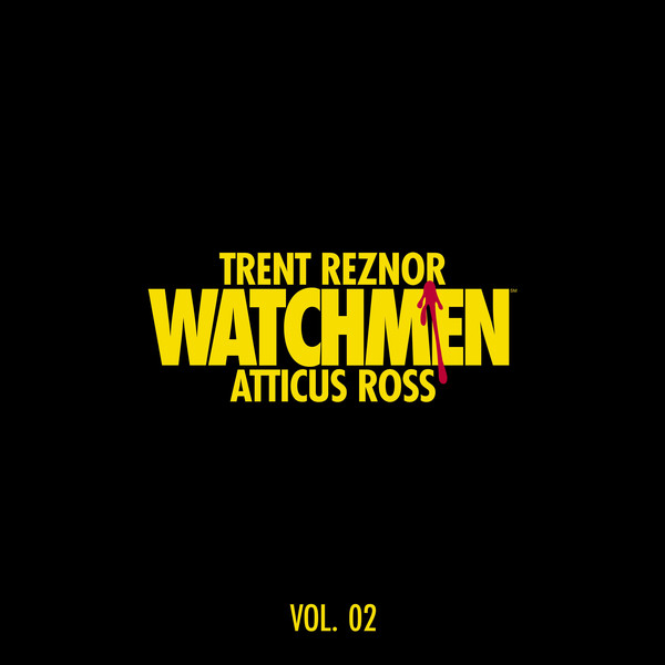 Trent Reznor & Atticus Ross – Watchmen: Volume 2 (Music From The HBO Series)