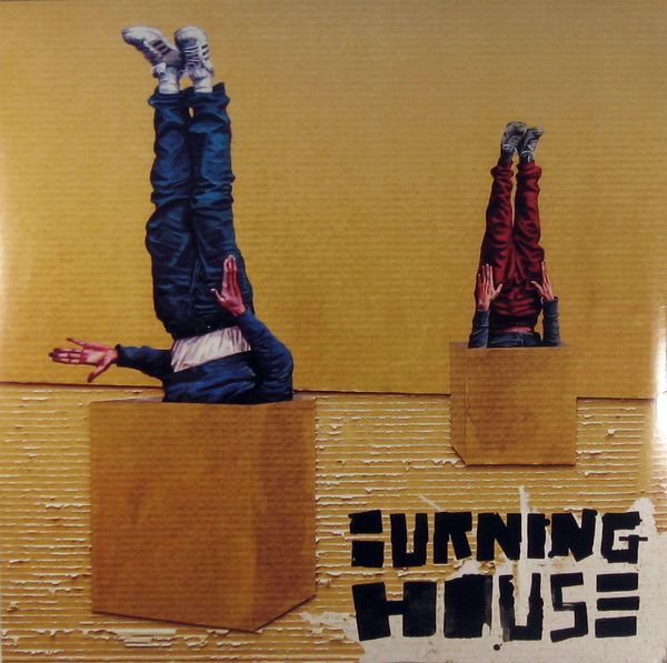 Burning House – Walking Into A Burning House