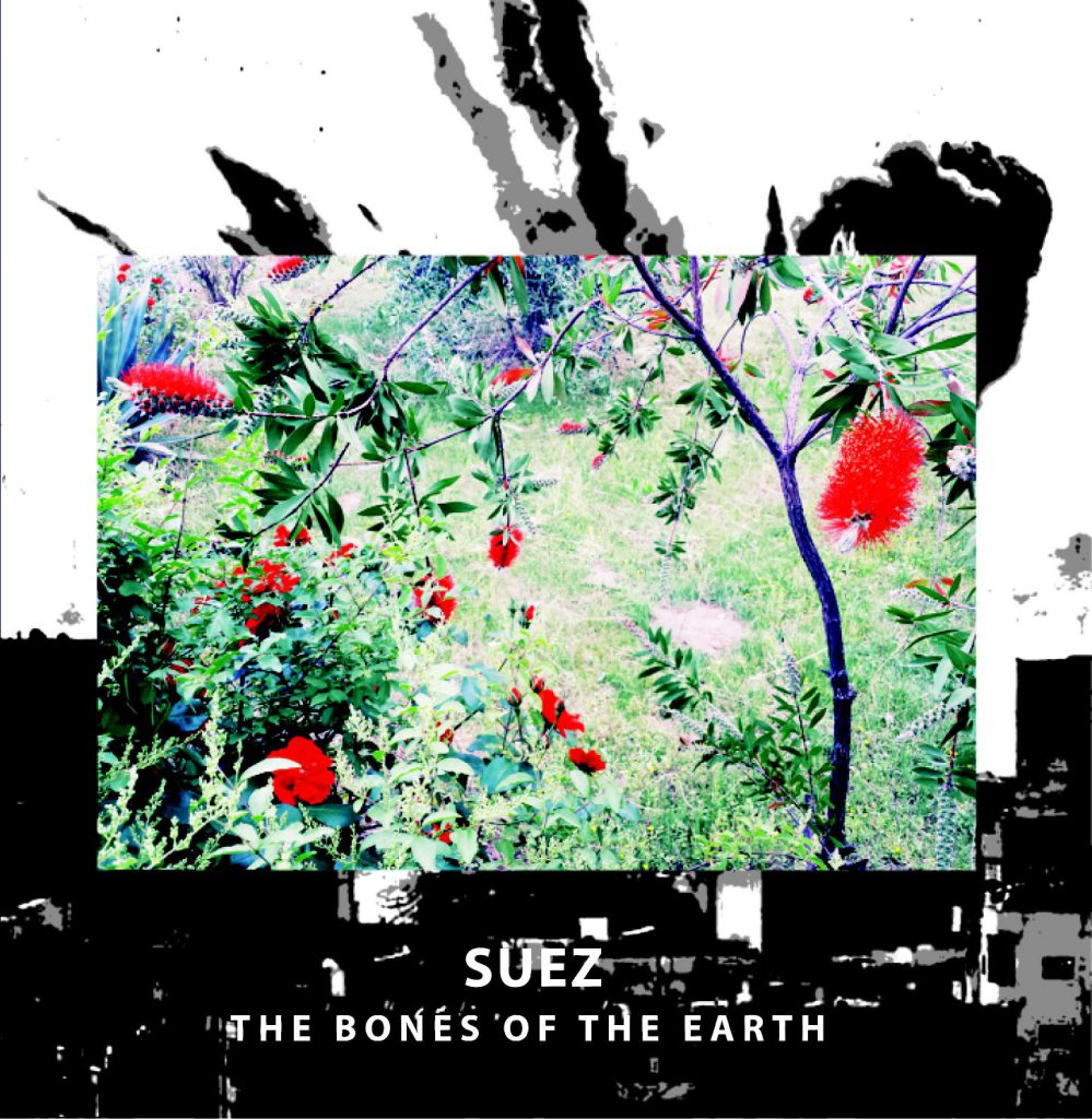 Suez – The Bones Of The Earth