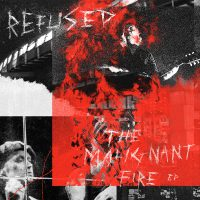Refused – The Malignant Fire EP