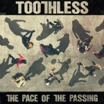 Toothless – The Pace Of Passing
