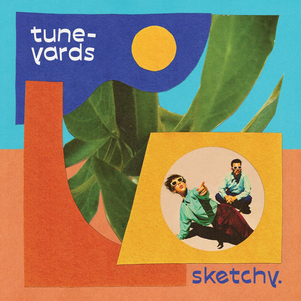 Tune-Yards – Sketchy.