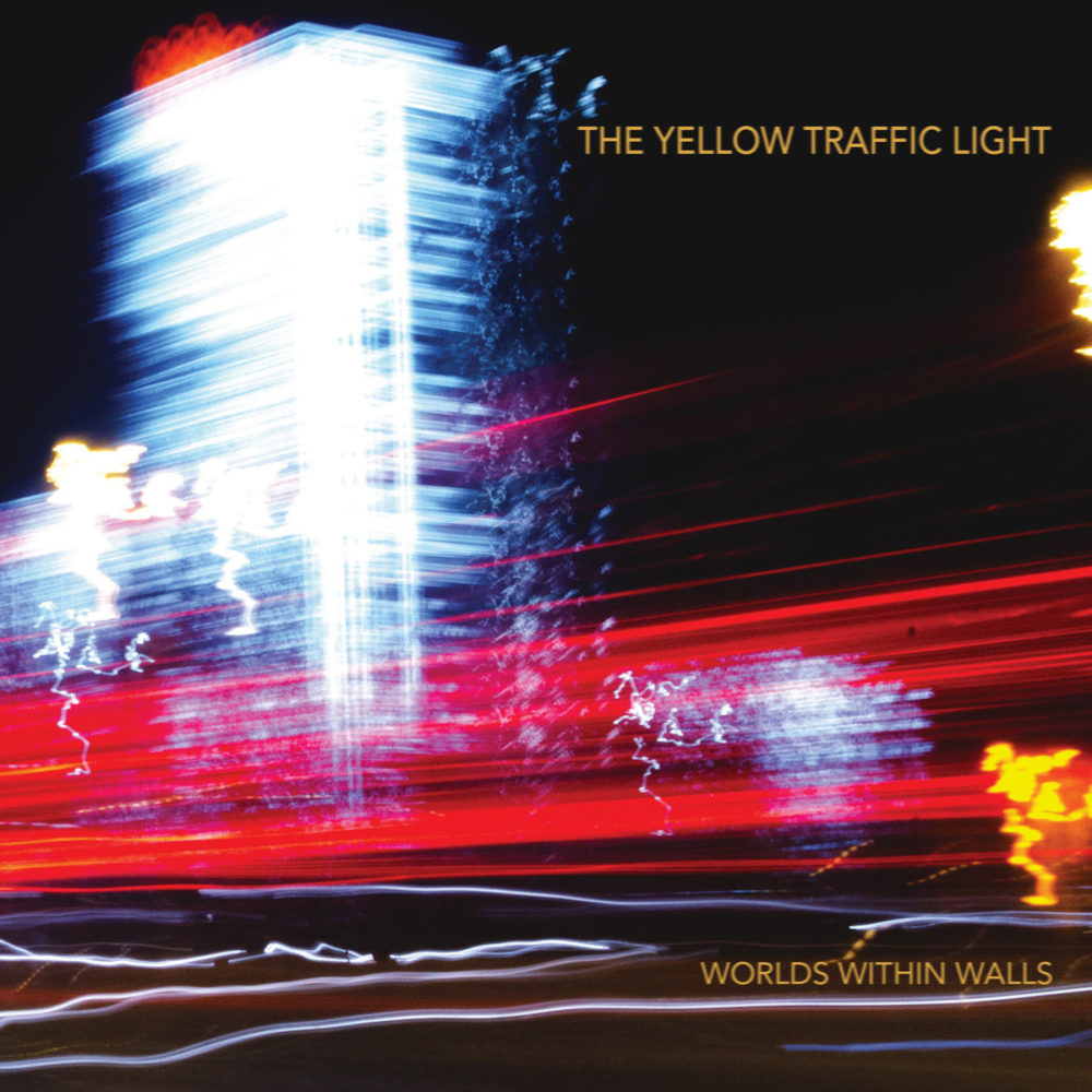 The Yellow Traffic Light – World Within Walls