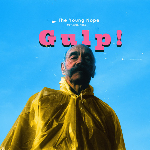 The Young Nope – Gulp!