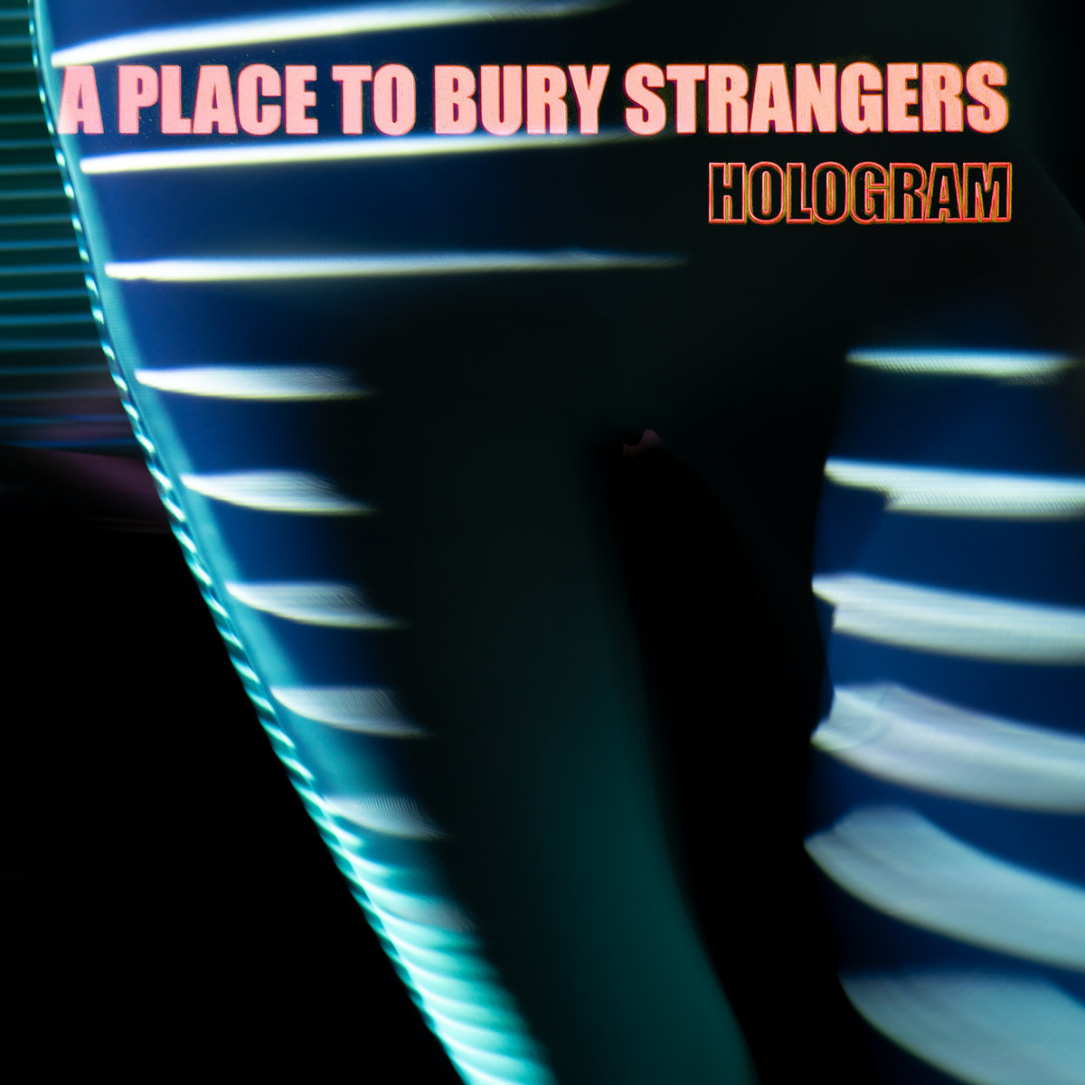A Place To Bury Strangers – Hologram