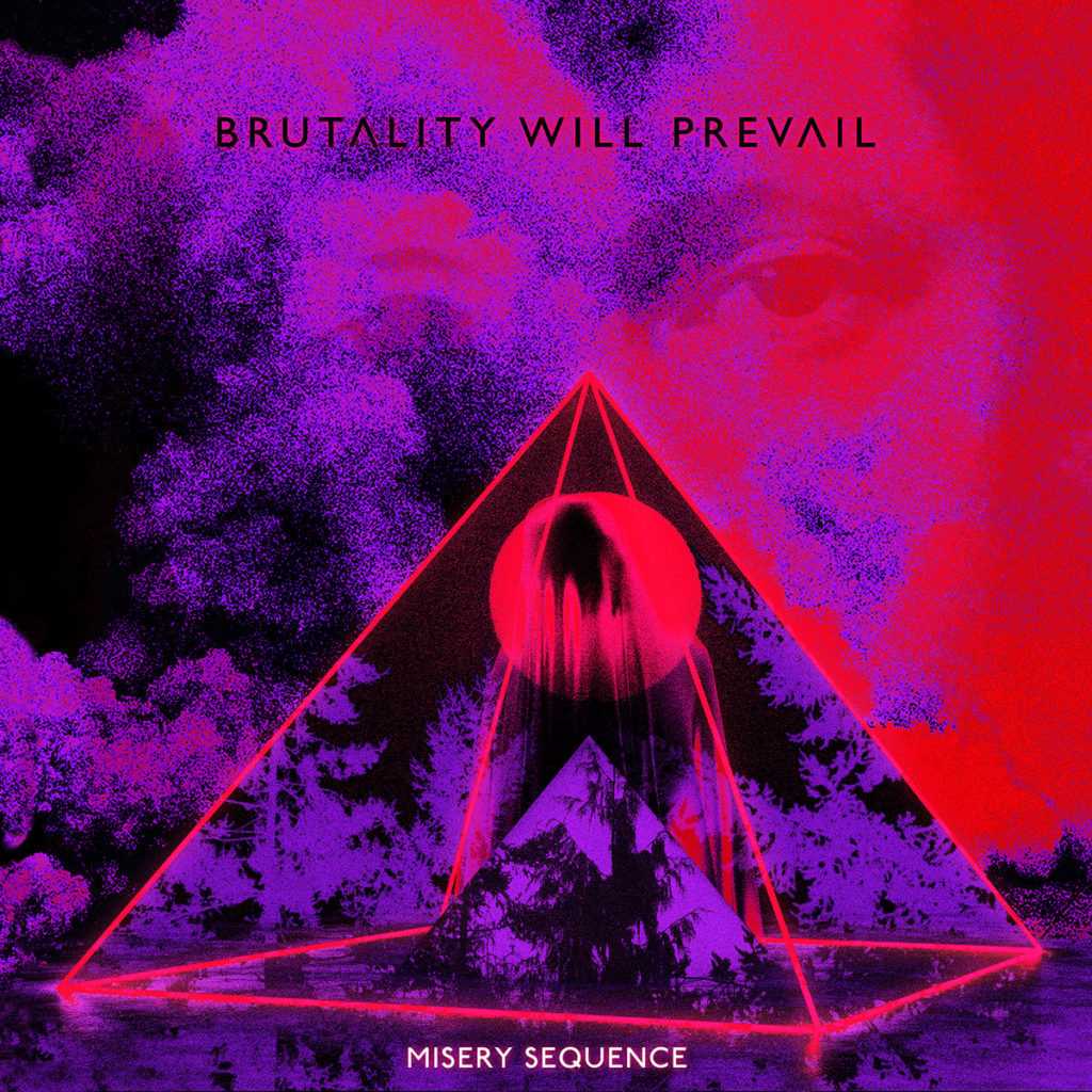 Brutality Will Prevail – Misery Sequence