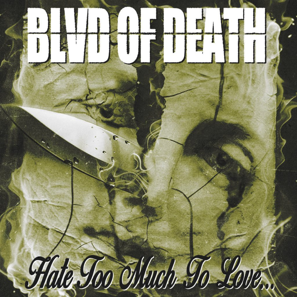 Blvd Of Death – Hate Too Much To Love…