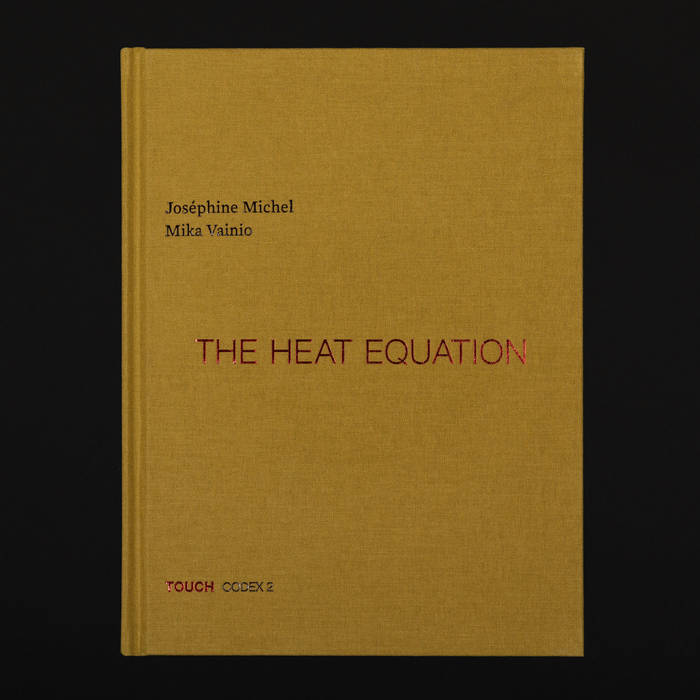 Joséphine Michel & Mika Vainio – The Heat Equation