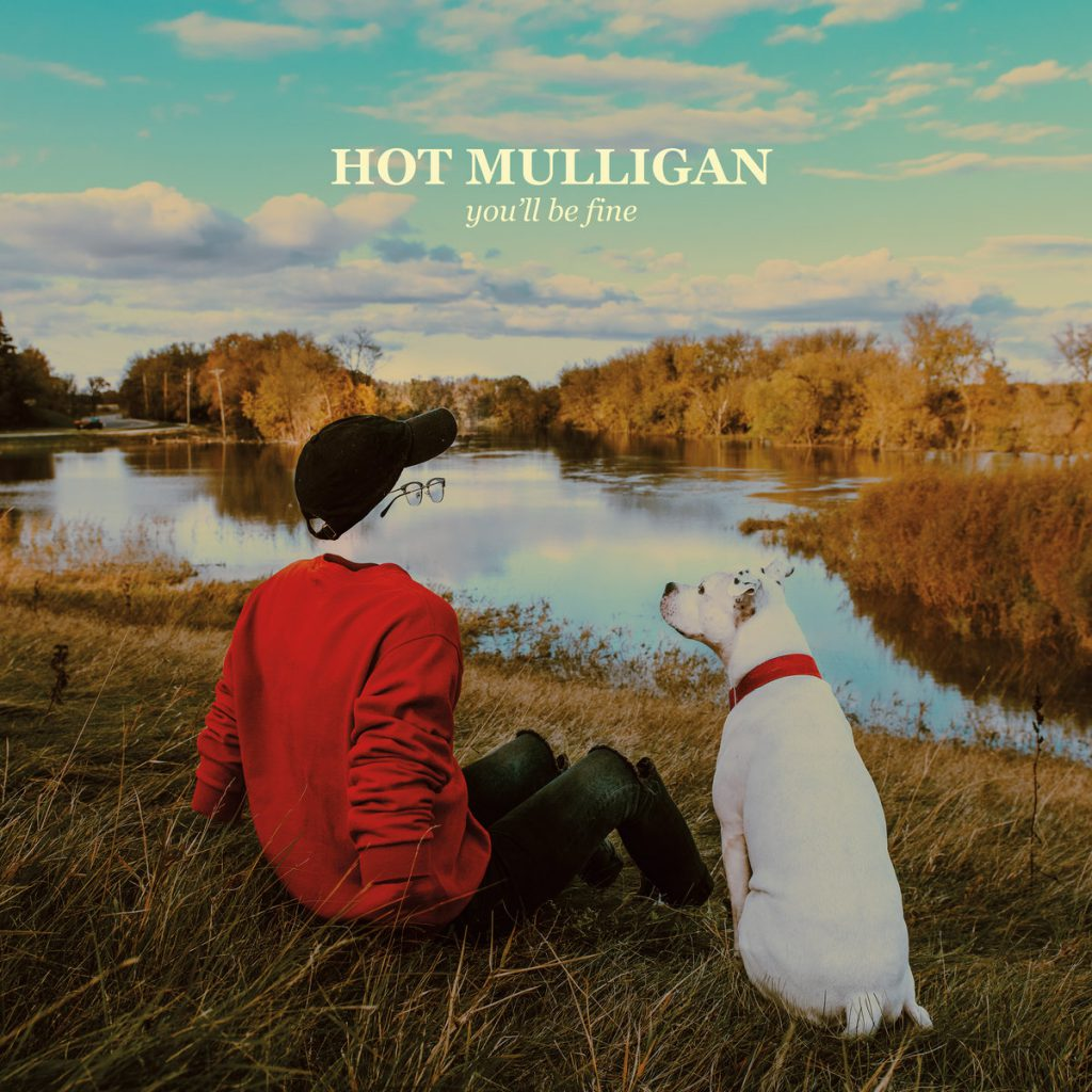Hot Mulligan – You'll Be Fine
