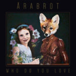Årabrot – Who Do You Love