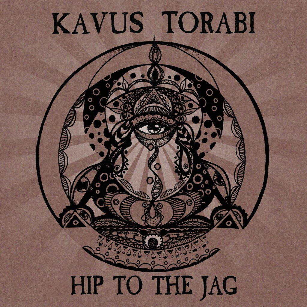 Kavus Torabi – Hip To The Jag