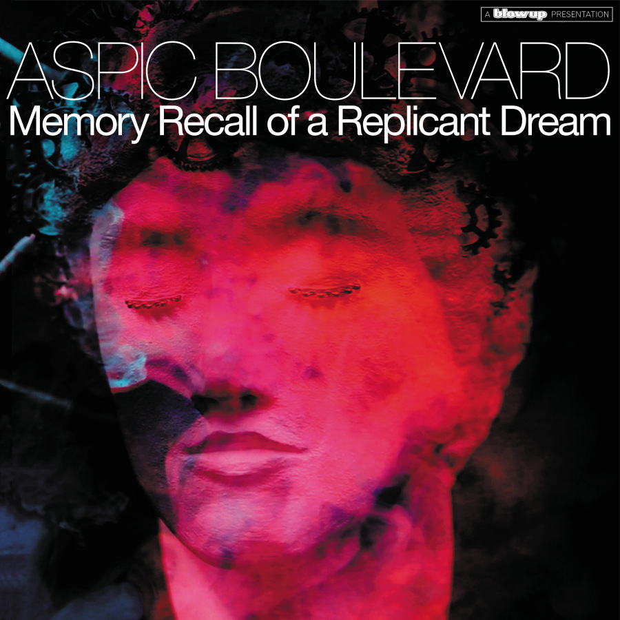 Aspic Boulevard – Memory Recall Of A Replicant Dream