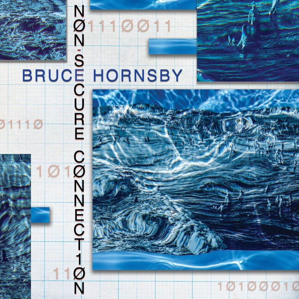Bruce Hornsby – Non-Secure Connection
