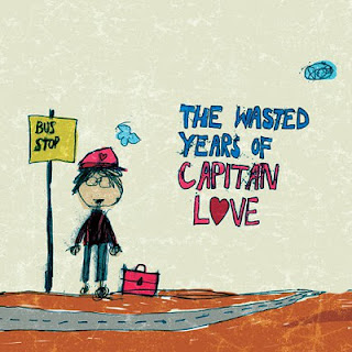 Capitan Love – The Wasted Year Of Capitan Love
