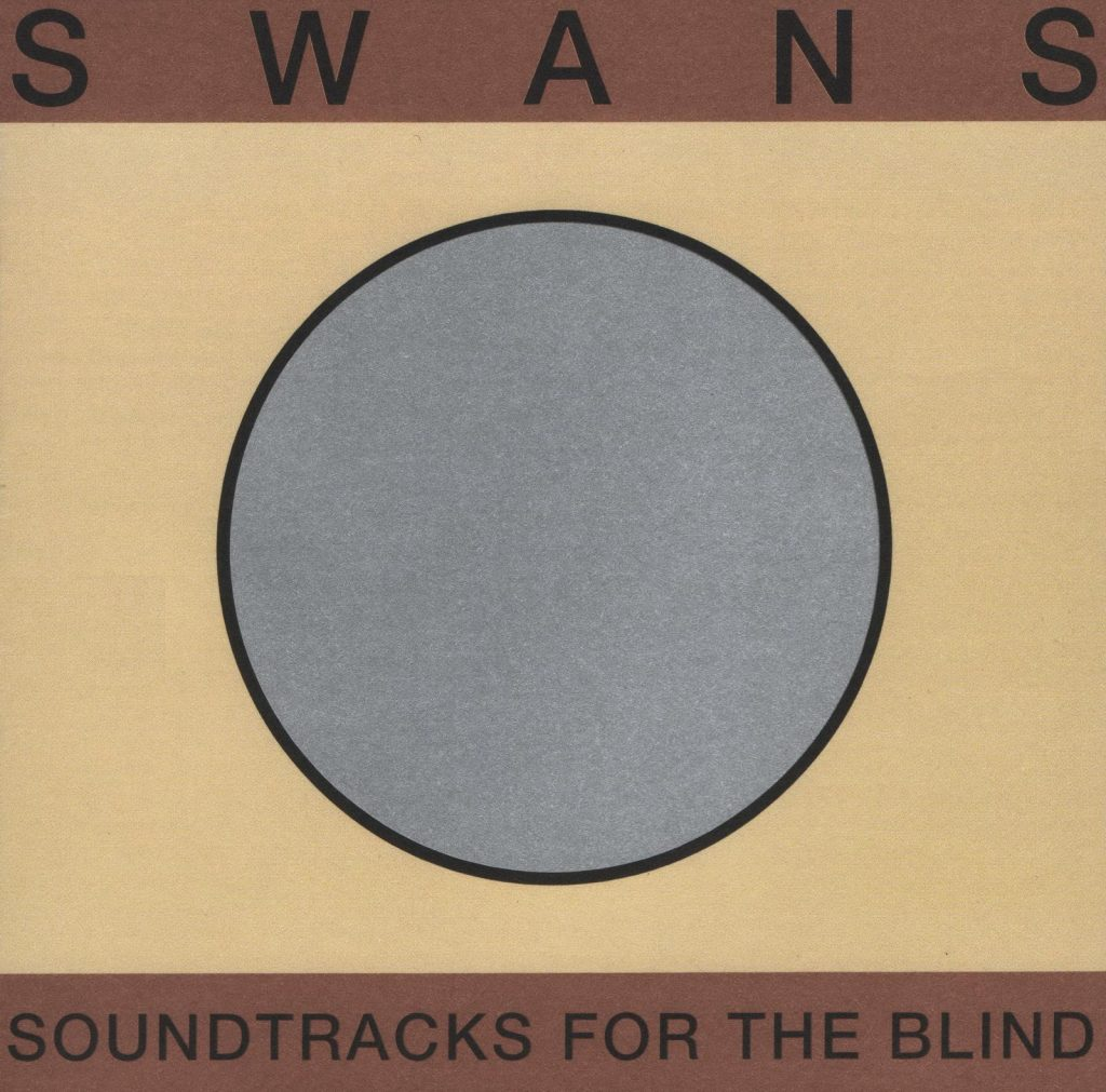 """Soundtracks For The Blind"", la danza maledetta degli Swans"