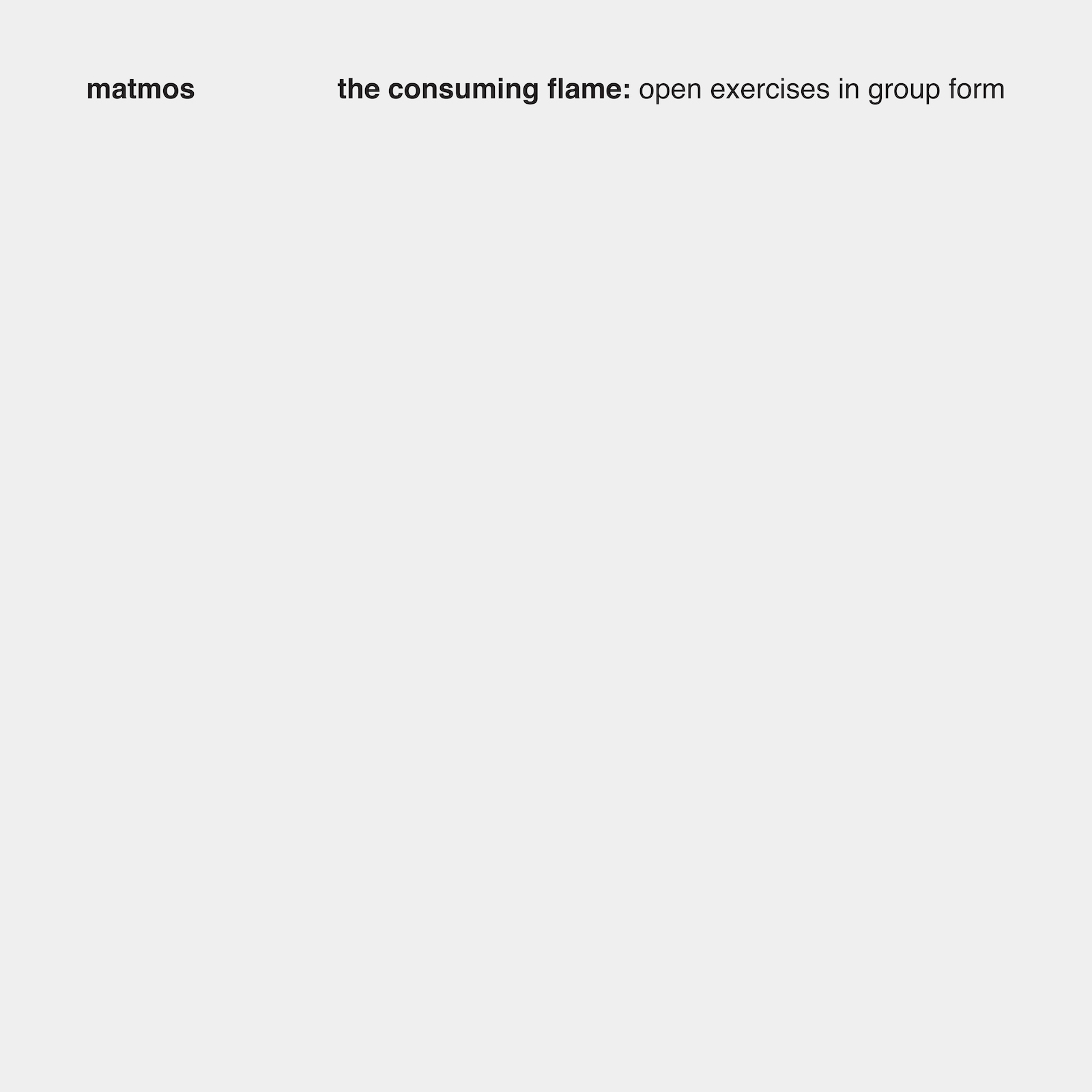 Matmos – The Consuming Flame: Open Exercises In Group Form
