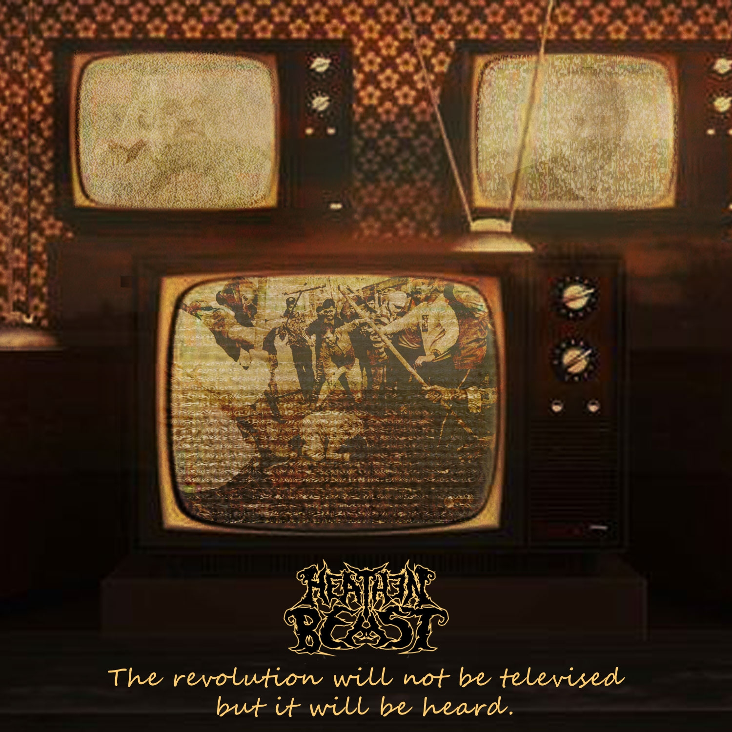 Heathen Beast – The Revolution Will Not Be Televised But It Will Be Heard