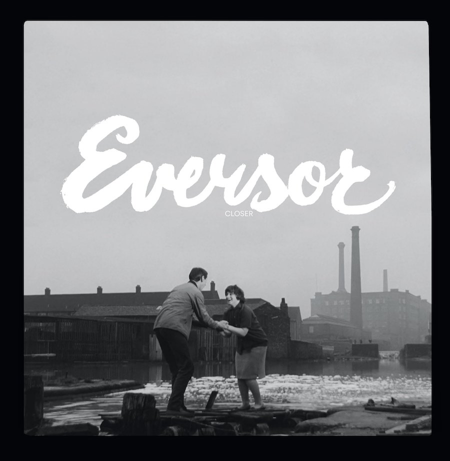 Eversor – Closer