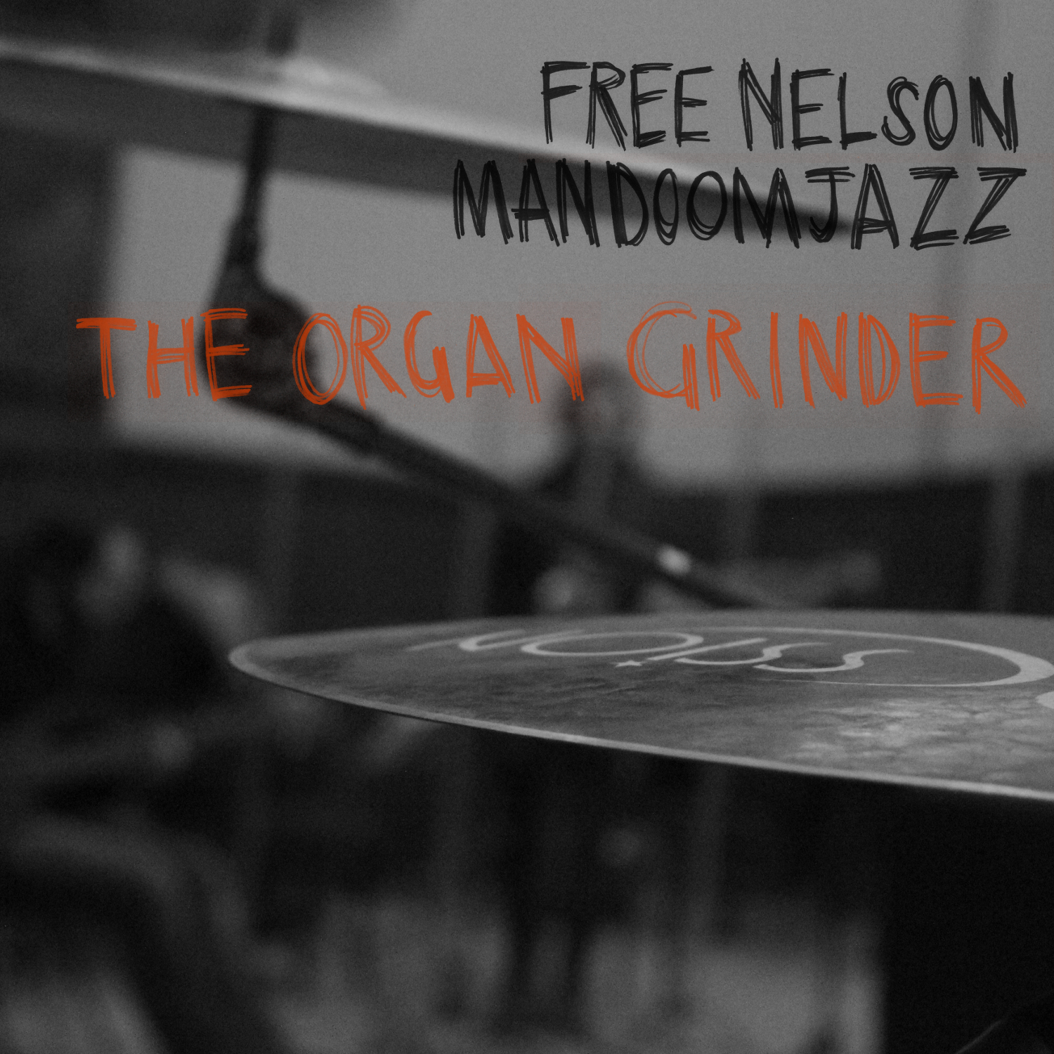 Free Nelson Mandoom Jazz – The Organ Grinder