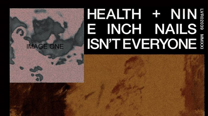 "HEALTH e NINE INCH NAILS: il nuovo singolo ""Isn't Everyone"""