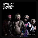 Into My Plastic Bones – Hidden Music